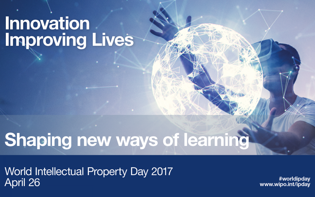 World IP Day 2017: Celebrates Innovation Around the World