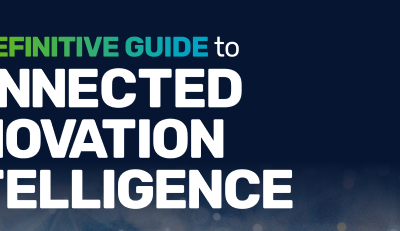 PatSnap publishes the Definitive Guide to Connected Innovation Intelligence (CII)